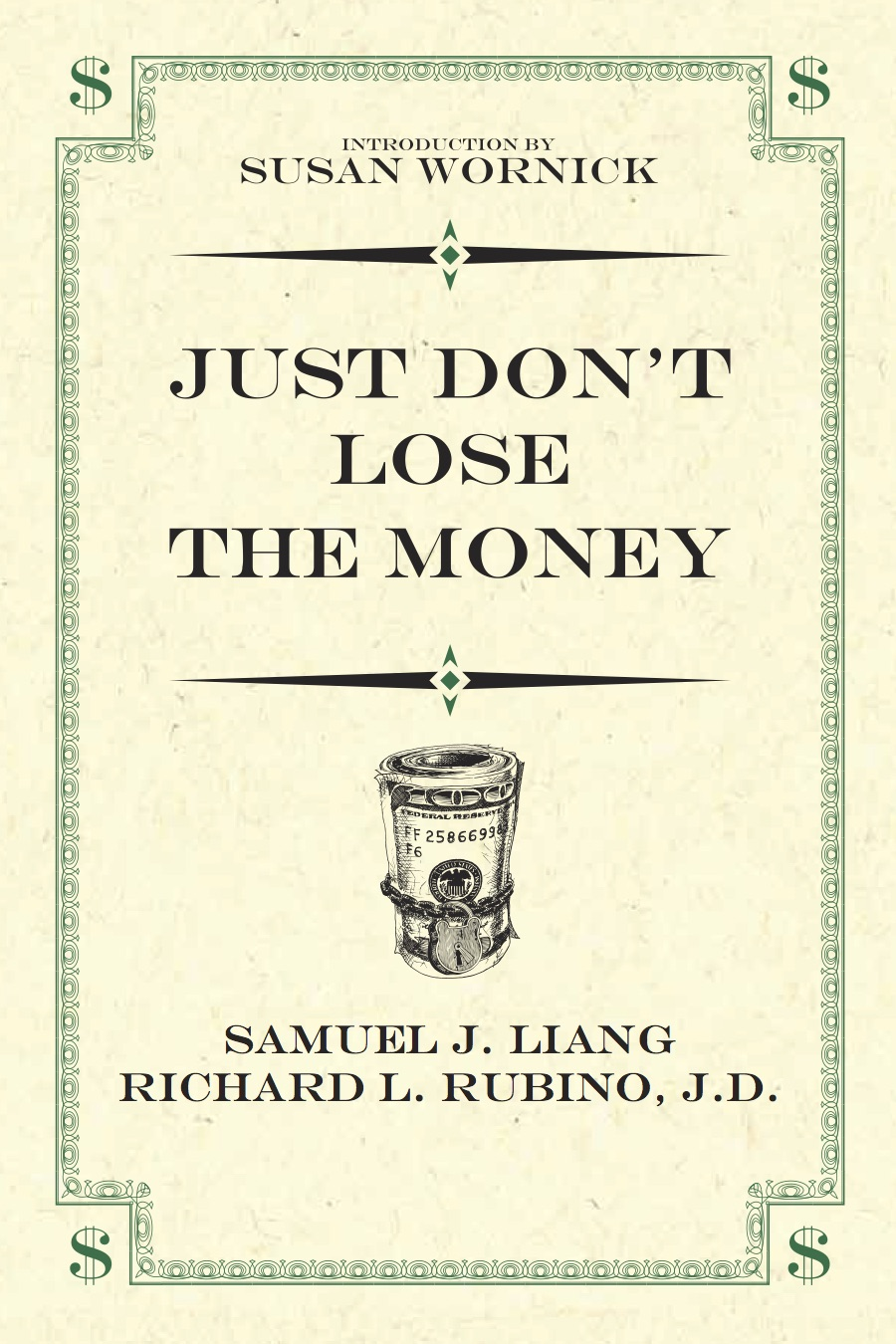 Just Don't Lose the Money
